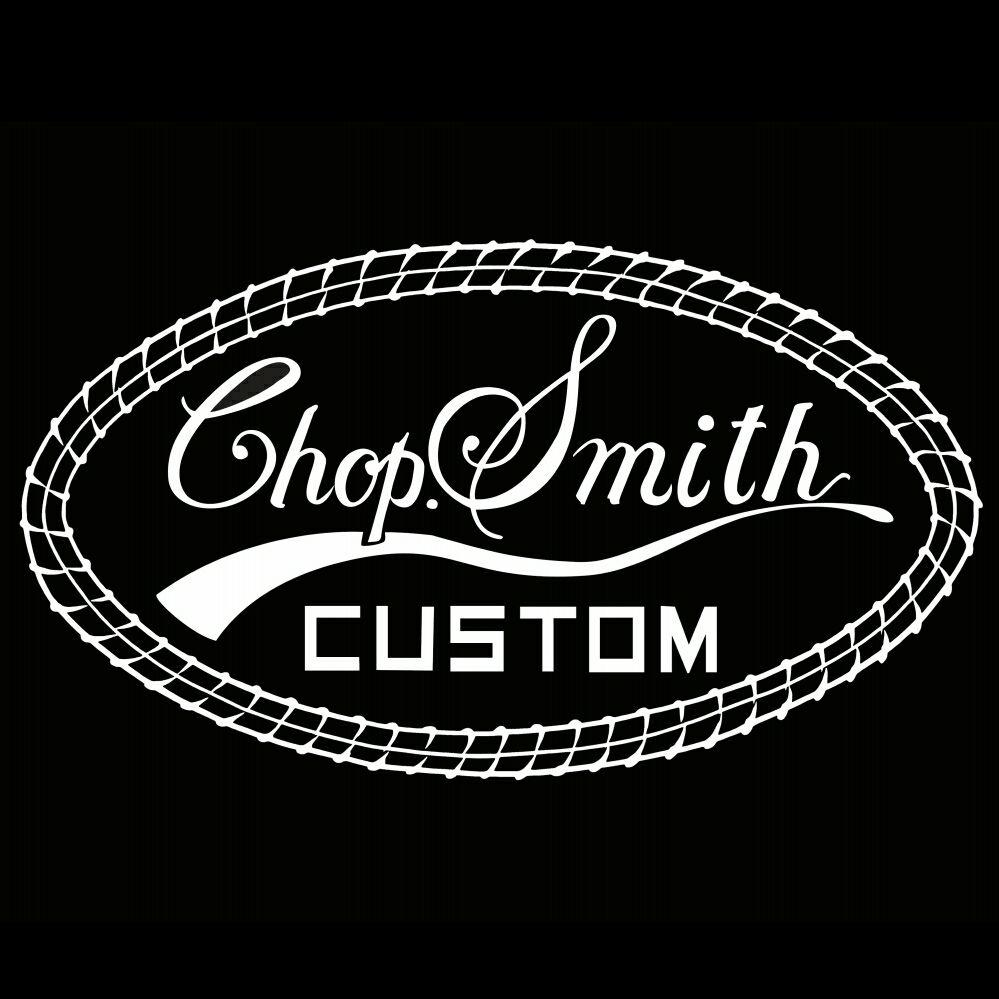 Chop Smith Custom